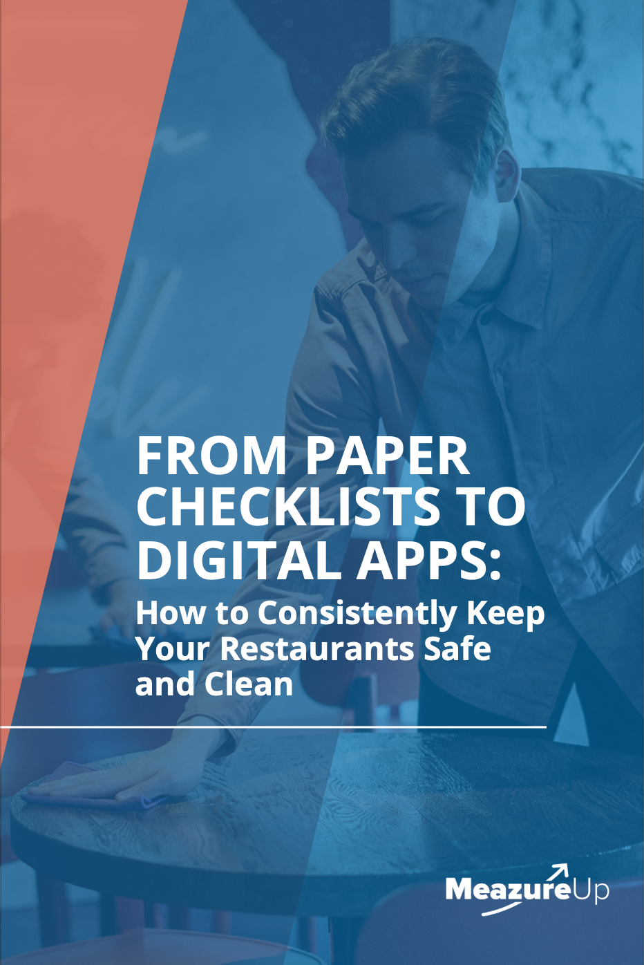 From Paper Checklists to Digital Apps: How to Consistently Keep your Restaurant Safe and Clean